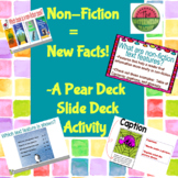 Non-Fiction and Text Features:  An Interactive Pear Deck