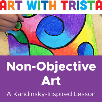 Non-Objective Art Inspired by Wassily Kandinsky