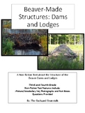 Non-fiction Reading Passage: Beaver-made Structures: Dams and Lodges
