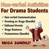 Non-verbal Activities For Drama Students (Mega Bundle)