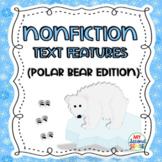 NonFiction Text Features (Polar Bear Edition)