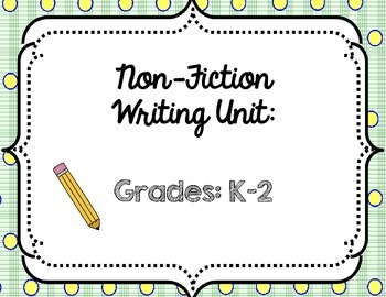 NonFiction Writing Unit - Everything You Need!