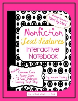 Nonfiction Text Features Interactive Notebook Informational Text Study