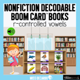 Nonfiction Decodable Books: R-Controlled Vowels (Boom Cards)