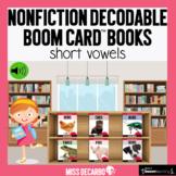 Nonfiction Decodable Books: Short Vowels (Boom Cards)