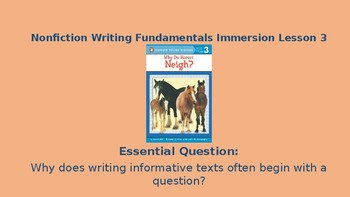 Nonfiction Immersion Lesson 3- Why Do Horses Neigh? Writing Fundamentals Compat.