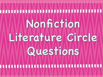 Nonfiction Literature Circle Questions