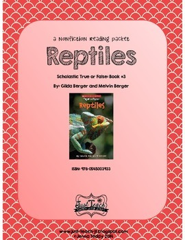 Nonfiction Packet - Scholastic's True or False Book #3: REPTILES