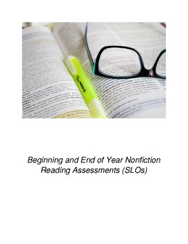 Beginning and End of year Nonfiction Reading Assessments (SLOs)