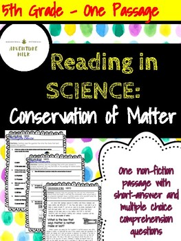 Nonfiction Science Passage with Comprehension Questions: Conservation of Matter