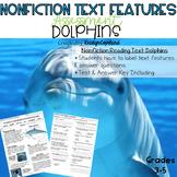 Nonfiction Text Features Assessment: Dolphins