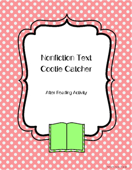 Nonfiction Text Cootie Catcher