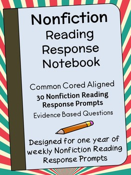 Nonfiction Text Dependent Reading Response Notebook : 30 C