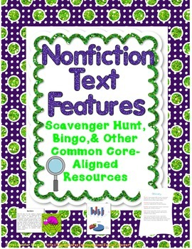 Nonfiction Text Feature Scavenger Hunt, Bingo, Quizzes, & More!