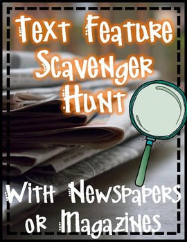 Nonfiction Text Feature Scavenger Hunt with Magazines and Newspapers