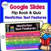 GOOGLE CLASSROOM READING Nonfiction Text Features Flip Book & Quiz