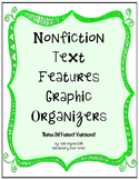 Nonfiction Text Features Graphic Organizers