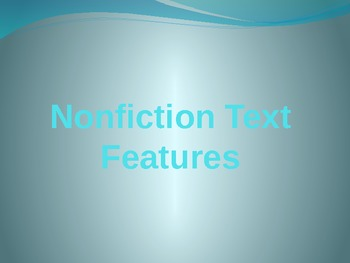 Nonfiction Text Features PP