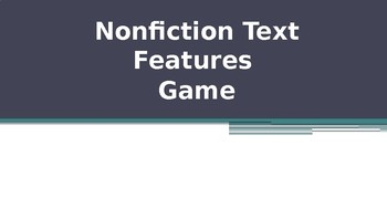 Nonfiction Text Features Powerpoint Guessing Game