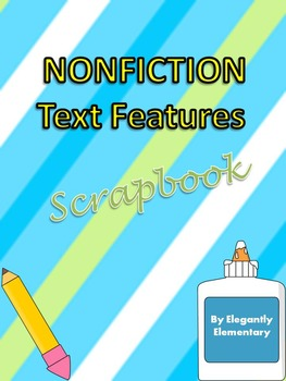 Nonfiction Text Features Scrapbook