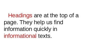 Nonfiction Text: Using Headings to find information in informational texts.