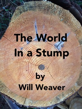 """Weaver, Will.  """"The World in a Stump"""" (nonfiction)"""