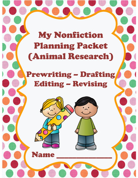Nonfiction Writing - Animal Research - Prewriting, Revising, Drafting, Editing
