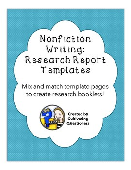 Nonfiction Writing: Research Report Mix and Match Templates