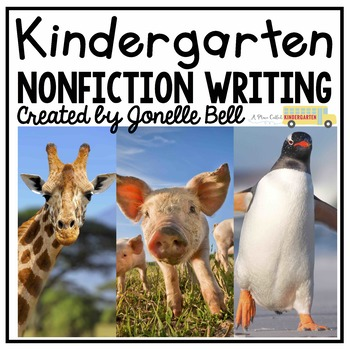 Kindergarten Nonfiction Writing (A Kindergarten Nonfiction Writing Unit)