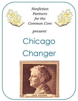 Nonfiction for the Common Core:  Chicago Changer