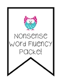 Nonsense Word Fluency Packet