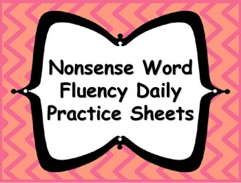 Nonsense Word Fluency Practice Sheets