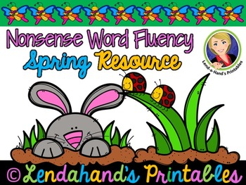 Nonsense Word Fluency R.T.I. Pack by Ms. Lendahand (Spring Theme)
