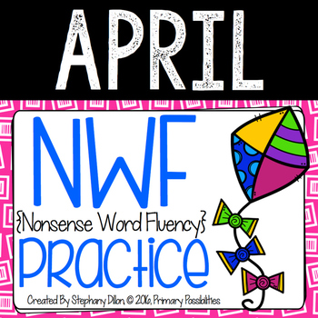Nonsense Word Practice For April