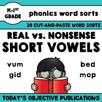 Nonsense Word Sorts Short Vowels (Cut and Paste Activities)