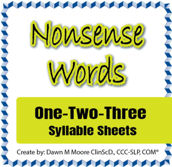 Nonsense Words--One-Two-Three Syllable Sheets