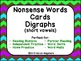 Nonsense Words Short Vowel Cards - Digraphs (for fluency)