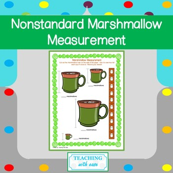Nonstandard Measurement: Marshmallows and Cocoa