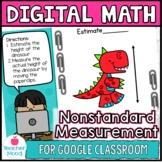 Nonstandard Measurement Digital Math Google Classroom | Pr