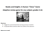 """Noobs and Knights: A Human """"Chess"""" Game"""