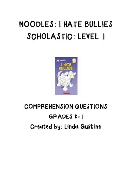 Noodles: I Hate Bullies Comprehension Questions