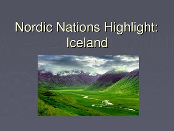 Nordic Nations Highlight: Iceland Power Point Presentation