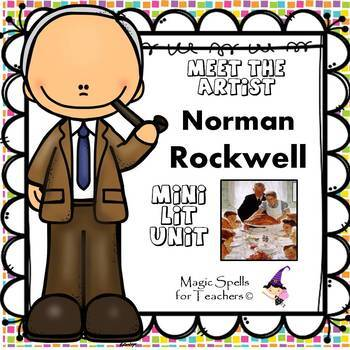 Norman Rockwell - Meet the Artist - Artist of the Month - Lit Unit Printables