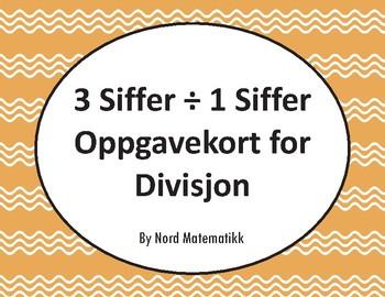 Norsk: 3 Siffer ÷ 1 Siffer Oppgavekort for Divisjon