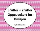 Norsk: 3 Siffer ÷ 2 Siffer Oppgavekort for Divisjon