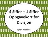 Norsk: 4 Siffer ÷ 1 Siffer Oppgavekort for Divisjon
