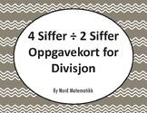 Norsk: 4 Siffer ÷ 2 Siffer Oppgavekort for Divisjon