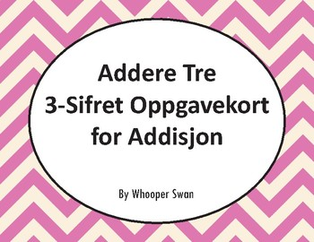 Norsk: Addere Tre 3-Sifret Oppgavekort for Addisjon