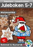 Norsk: Juleboken 5-7 - norsk, matte, engelsk og oppgaver med juletema[BM&NN]