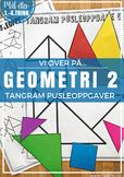 Norsk: Geometri 2 - Tangram pusleoppgaver [Vi øver-serien] [BM&NN]